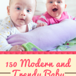 150 Modern and Trendy Baby Names