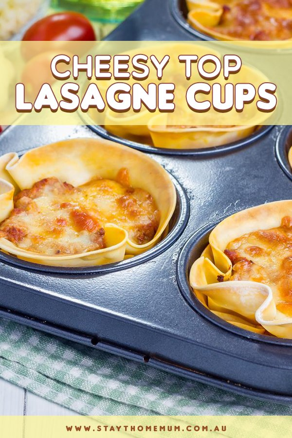 Cheesy Top Lasagne Cups | Stay at Home Mum