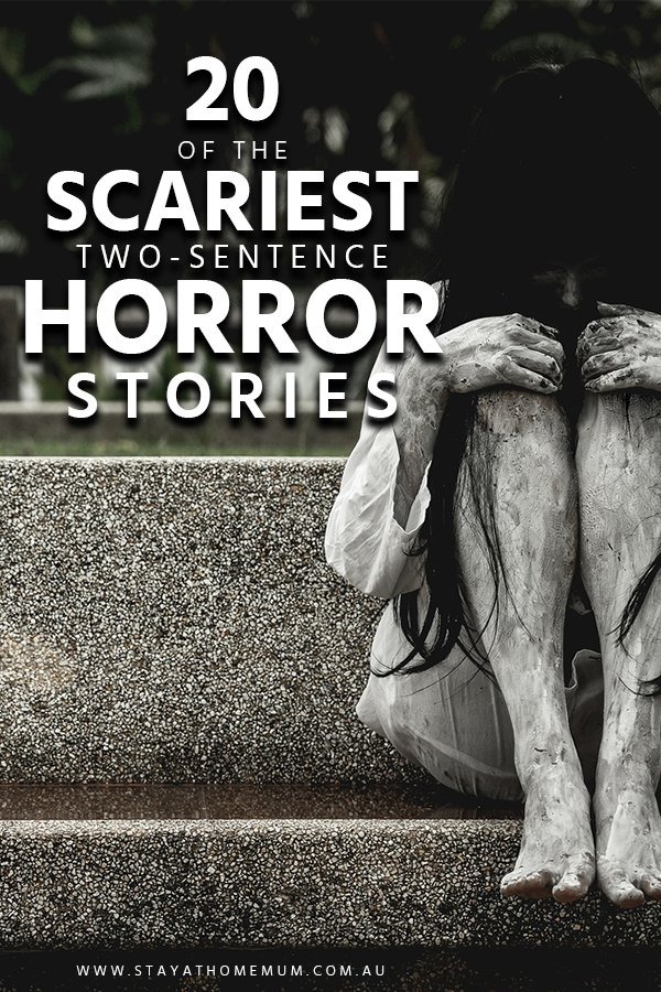 20 Of The Scariest Two-Sentence Horror Stories