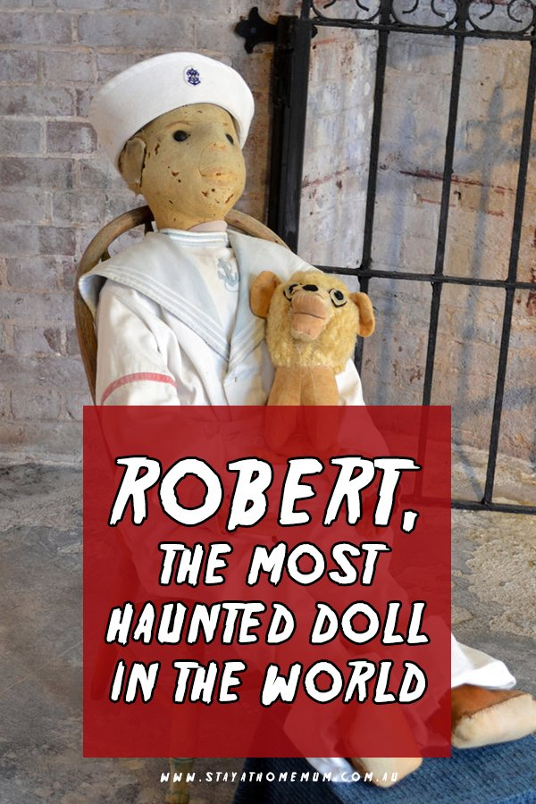 Robert, The Most Haunted Doll In The World| Stay at Home Mum