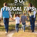 50 Fantastically Frugal Tips for Families