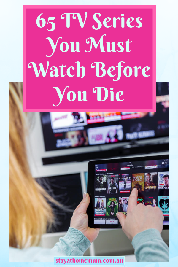 65 TV Series You Must Watch Before You Die | Stay at Home Mum.com.au