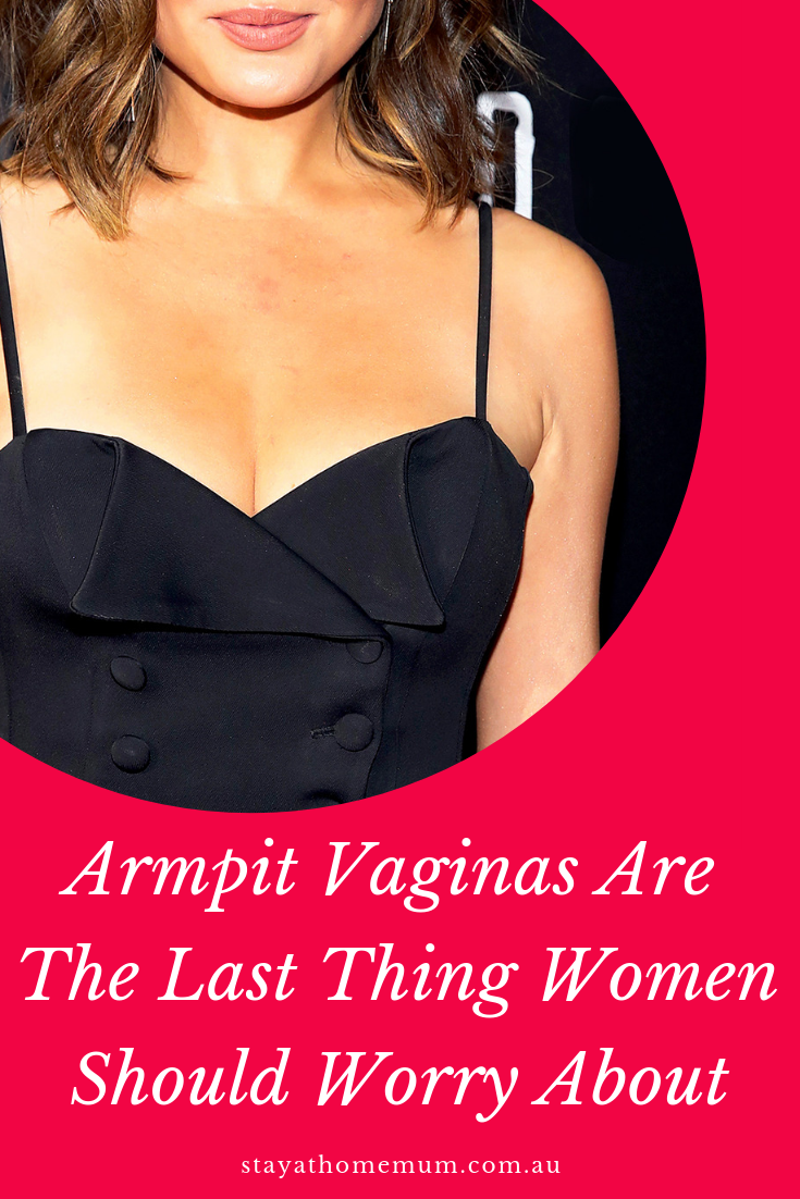 Armpit Vaginas Are The Last Thing Women Should Worry About 2 | Stay at Home Mum.com.au