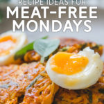 17 Recipe Ideas for Meat-Free Mondays
