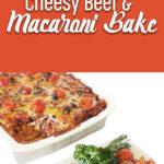 Cheesy Beef and Macaroni Bake