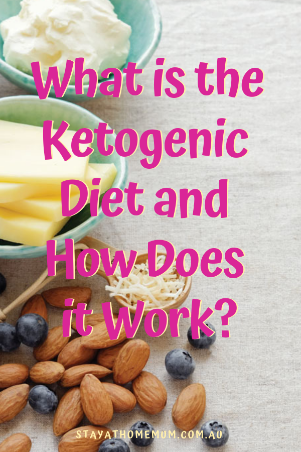 What is the Ketogenic Diet and How Does it Work 1 | Stay at Home Mum.com.au