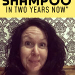 I Haven't Used Shampoo in Two Years Now