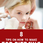 8 Tips On How To Make Ear Piercing Easier For Your Child