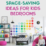 10 Brilliant Space-Saving Ideas for Kids Bedrooms