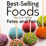 80 Best-Selling Foods You Can Sell at Fetes and Fairs