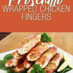 Prosciutto Wrapped Chicken Fingers | Stay at Home Mum.com.au