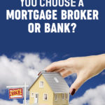 Should You Choose a Mortgage Broker or Bank   Stay at Home Mum.com.au