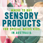 Where to Buy Sensory Products for Special Needs Kids in Australia