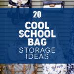 20 Cool School Bag Storage Ideas