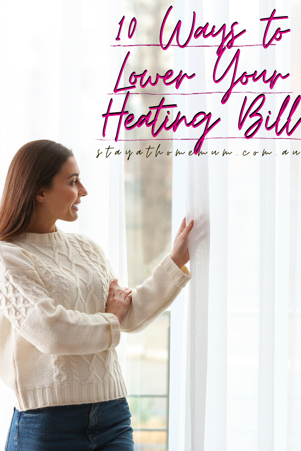 10 Ways to Lower Your Heating Bill   Stay at Home Mum.com.au
