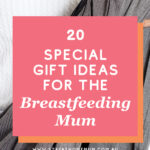 20 Special Gift Ideas for the Breastfeeding Mum   Stay at Home Mum.com.au