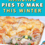 10 Amazing Pies to Make This Winter