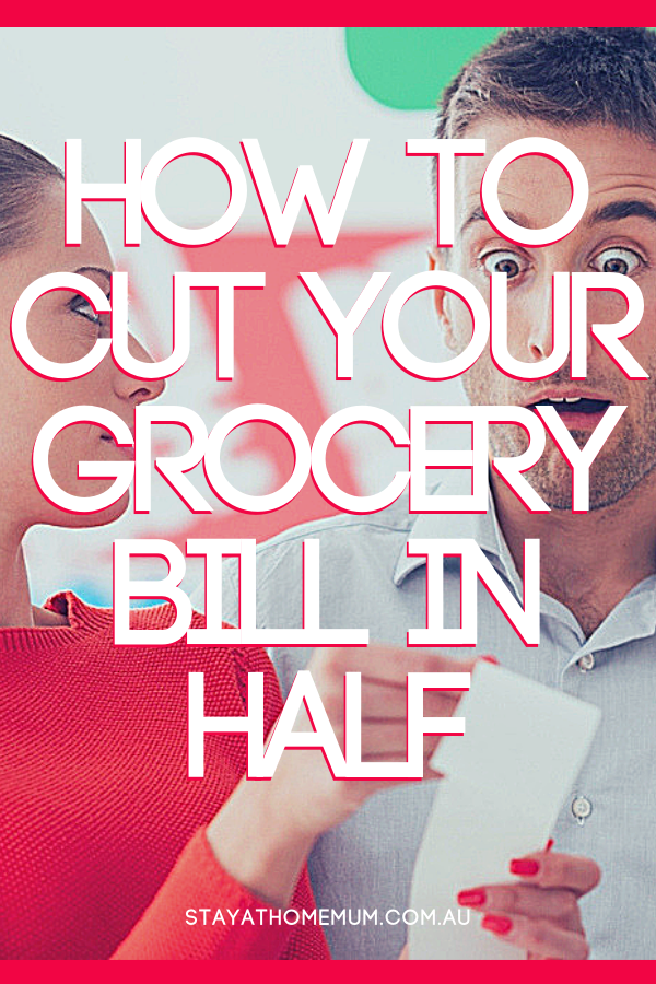 How to Cut Your Grocery Bill In Half | Stay at Home Mum