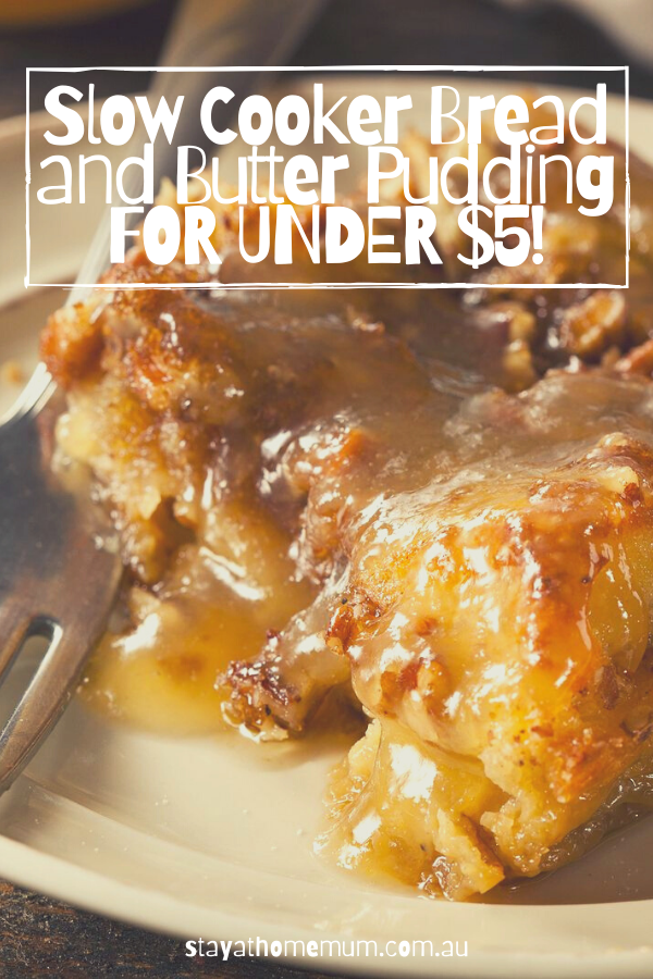 Slow Cooker Bread and Butter Pudding for Under 5 | Stay at Home Mum.com.au