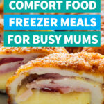 28 Comfort Food Freezer Meals for Busy Mums