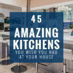 45 Amazing Kitchens You Wish You Had at Your House | Stay at Home Mum.com.au