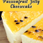 No-Bake Passionfruit Jelly Cheesecake