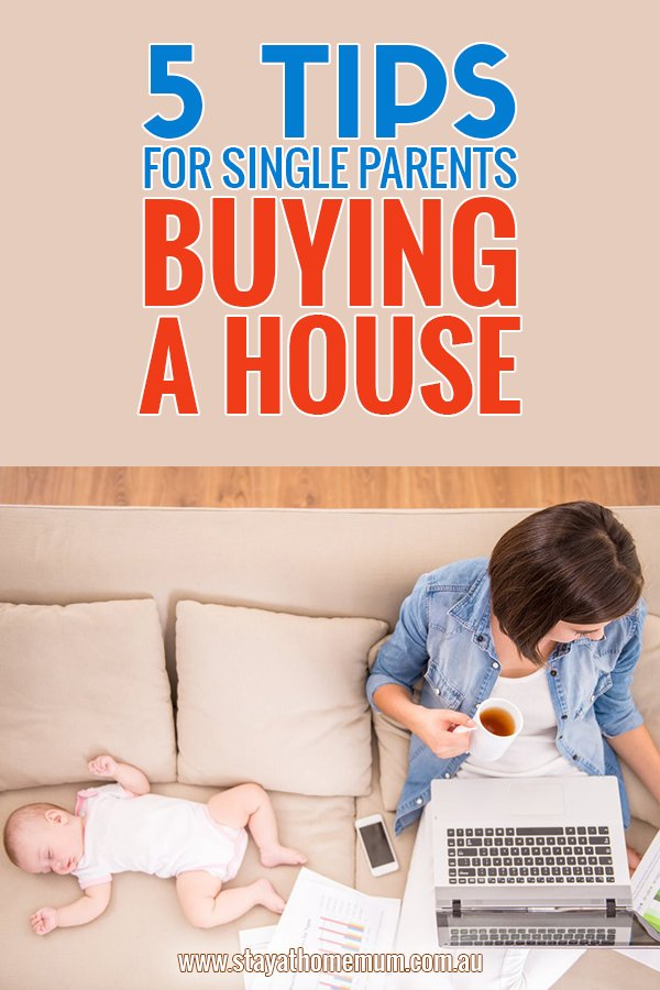 5 Tips For Single Parents Buying A House | Stay At Home Mum