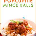 Porcupine Mince Balls