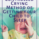 The Controlled Crying Method of Getting Your Child to Sleep