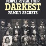 13 People Reveal Their Darkest Family Secrets