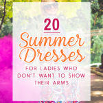 20 Summer Dresses for Ladies Who Don't Want To Show Their Arms