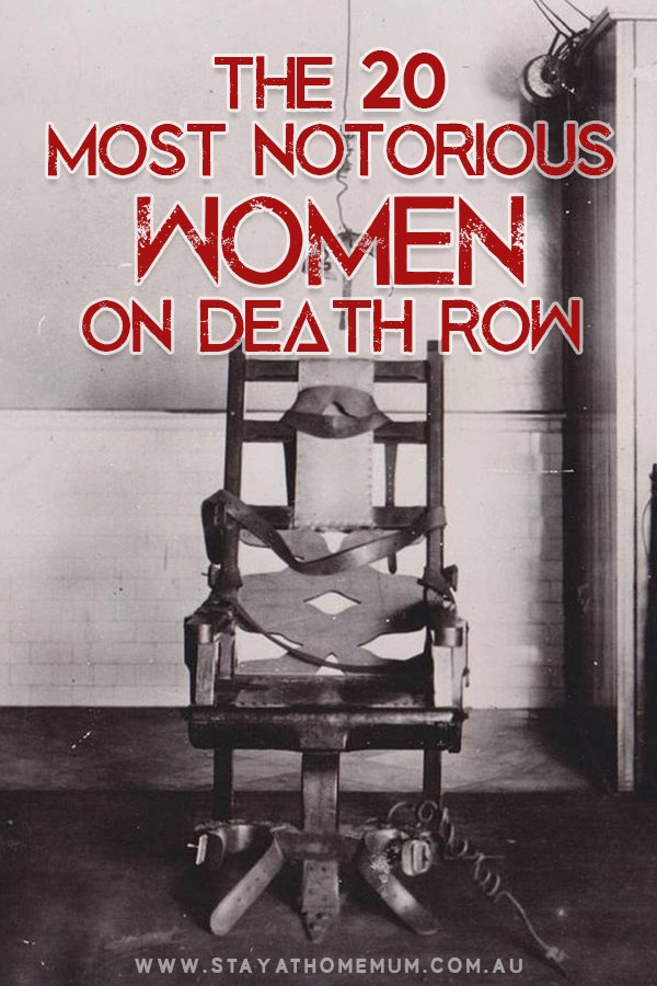 The 20 Most Notorious Women on Death Row