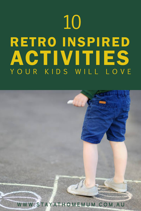 10 Retro Inspired Activities Your Kids Will Love