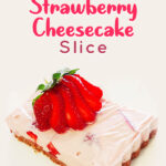 Frozen Strawberry Cheesecake Slice | Stay at Home Mum.com.au