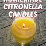 How to Make Homemade Citronella Candles | Stay at Home Mum.com.au