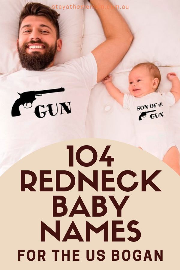 104 Redneck Baby Names for the US Bogan 1 | Stay at Home Mum.com.au