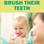 How to Teach Your Toddler to Brush Their Teeth