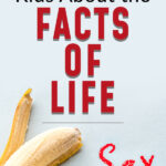 When to Tell Kids About the Facts of Life