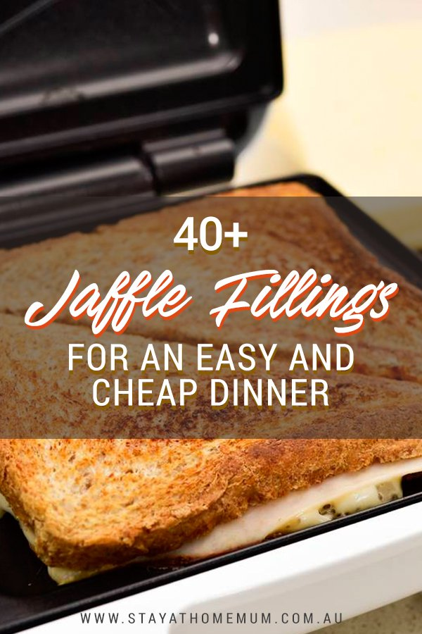 40+ Jaffle Fillings for an Easy and Cheap Dinner