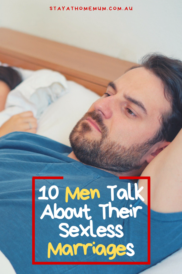 10 Men Talk About Their Sexless Marriages | Stay at Home Mum