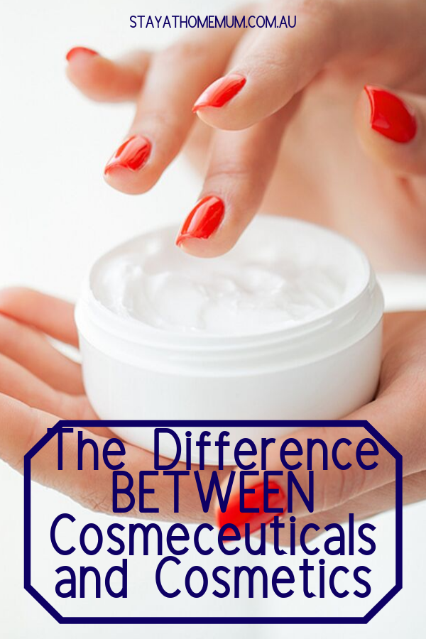 The Difference Between Cosmeceuticals and Cosmetics | Stay at Home Mum.com.au