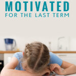How To Keep Kids Motivated For The Last Term | Stay at Home Mum.com.au