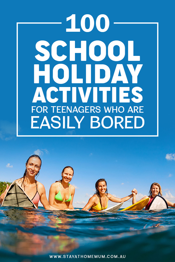 100 School Holiday Activities for Teenagers Who are Easily Bored Pinnable