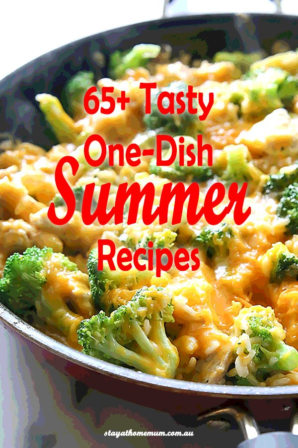 65+ Tasty One-Dish Summer Recipes | Stay At Home Mum