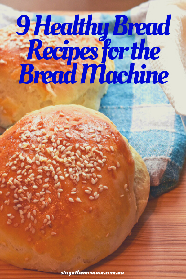 9 Healthy Bread Recipes for the Bread Machine   Stay at Home Mum