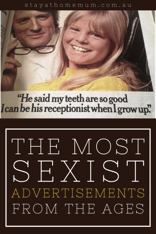 The Most Sexist Advertisements From the Ages | Stay At Home Mum