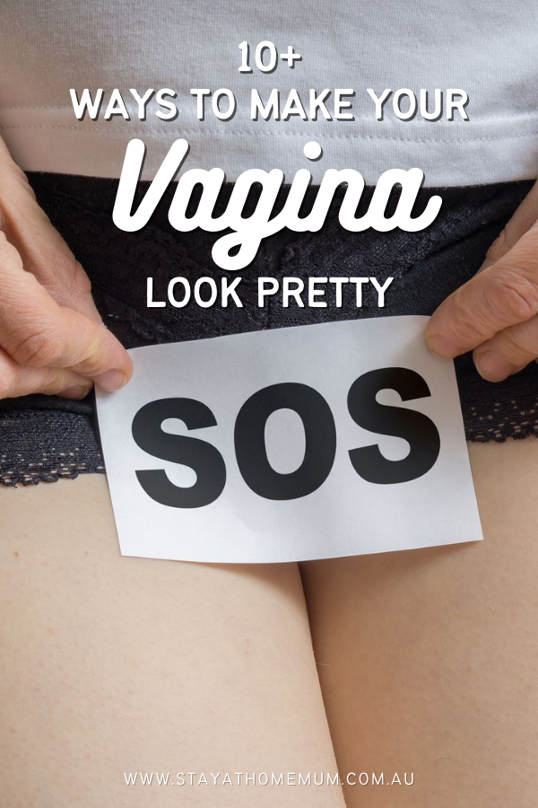 10+ Ways to Make Your Vagina Look Pretty | Stay at Home Mum