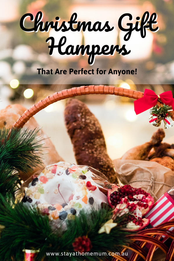 Christmas Gift Hampers That Are Perfect for Anyone! | Stay at Home Mum