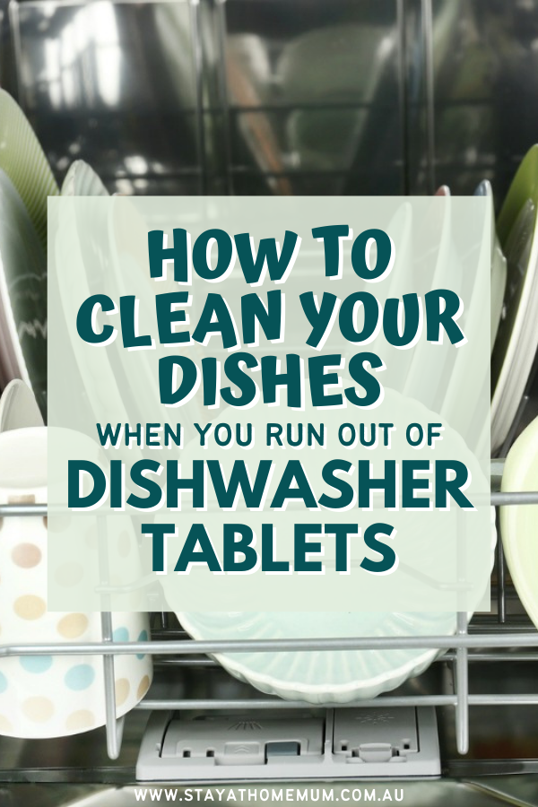 How to Clean Your Dishes When You Run Out of Dishwasher Tablets | Stay at Home Mum