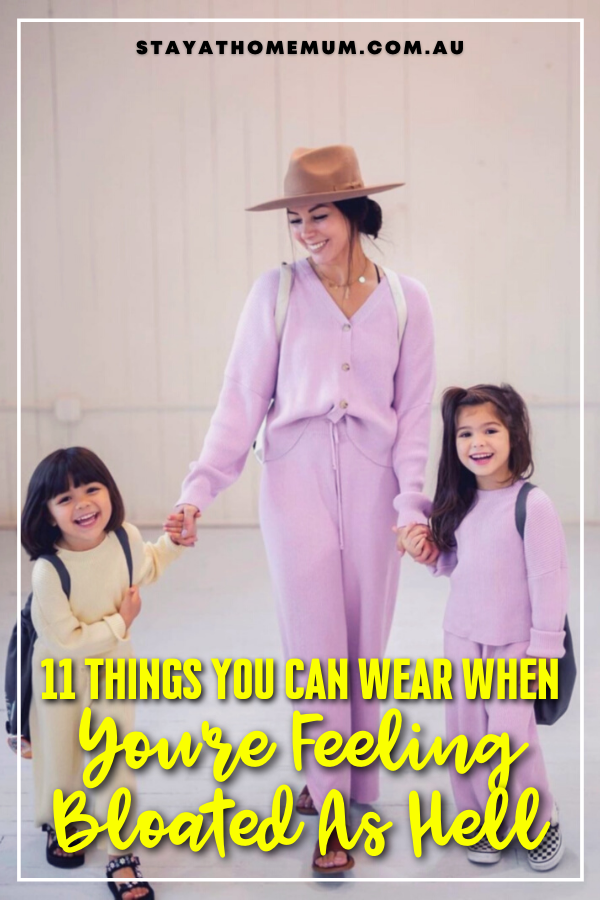 11 Things You Can Wear When You're Feeling Bloated As Hell | Stay At Home Mum